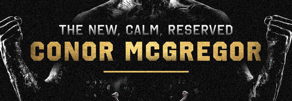The New, Calm, Reserved Conor McGregor